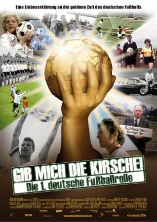 Gib mich die Kirsche! - Die 1. deutsche Fuballrolle